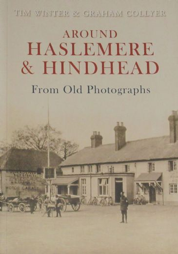 Around Haslemere & Hindhead from Old Photographs, by Tim Winter and Graham Collyer